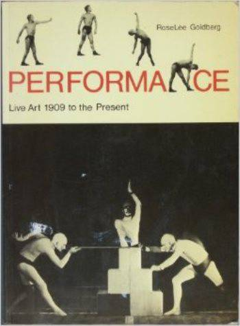 Performance: Live art, 1909 to the present