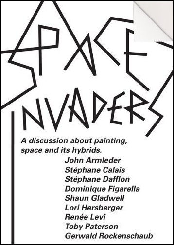 Space Invaders: A Discussion About Painting, Space and its Hybrids