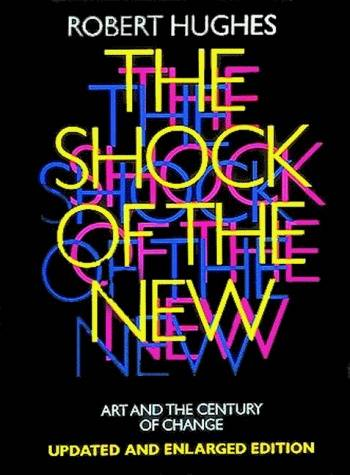 The shock of the new. Art and century of change