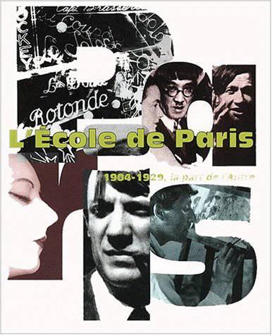 L'Ecole de Paris, 1904-1929: La part de l'autre : Musee d'art moderne de la ville de Paris, 30 novembre 2000-11 mars 2001