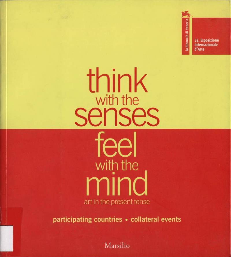 52. Esposizione Internazionale d'Arte : think with the senses, feel with the mind. Art in present tense. Vol. II
