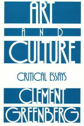 Art and culture: critical essays: Clement Greenberg