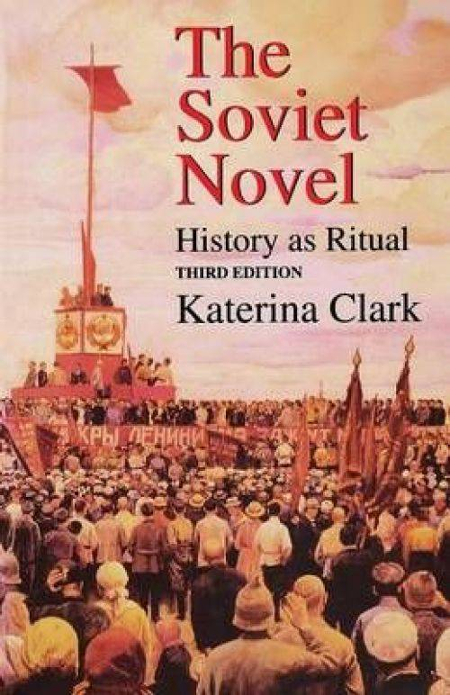 The Soviet Novel: History as Ritual