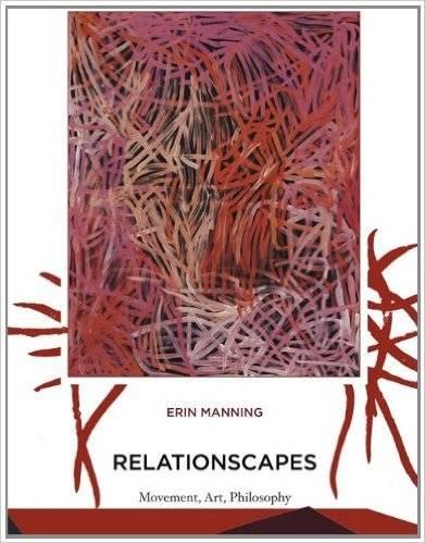 Relationscapes: Movement, Art, Philosophy