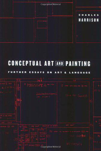 Conceptual Art and Painting. Further Essays on Art & Language