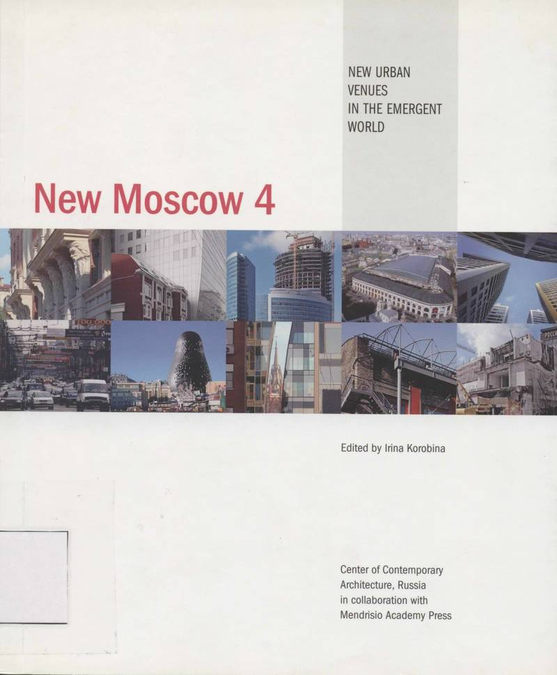 New Moscow 4: New Urban Venues in the Emergent World