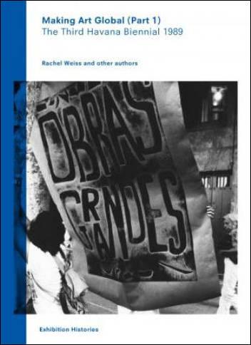 Making Art Global (Part 1). The Third Havana Biennial 1989