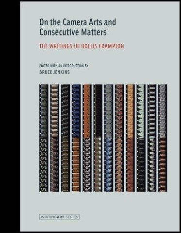 On the Camera Arts and Consecutive Matters: The Writings of Hollis Frampton