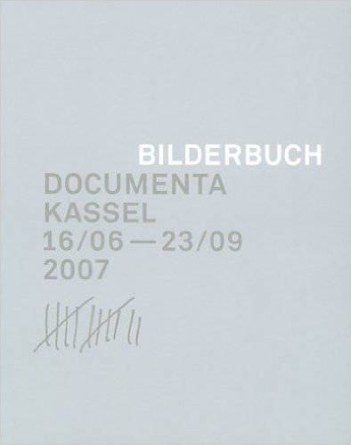 Bilderbuch. Documenta Kassel 16/06— 23/09 2007 12
