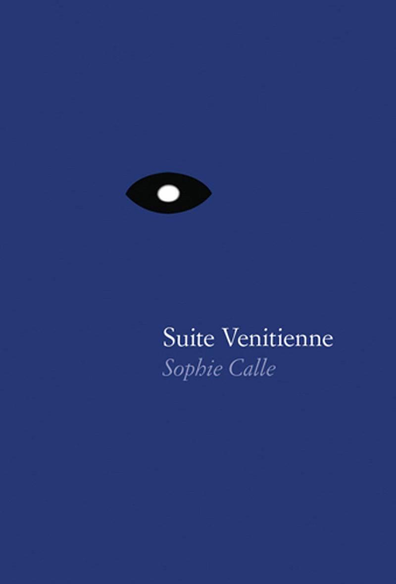 Sophie Calle: Suite Venitienne