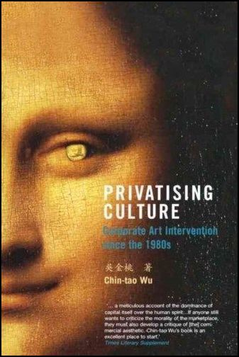 Privatising Culture. Corporate Art Intervention Since the 1980s