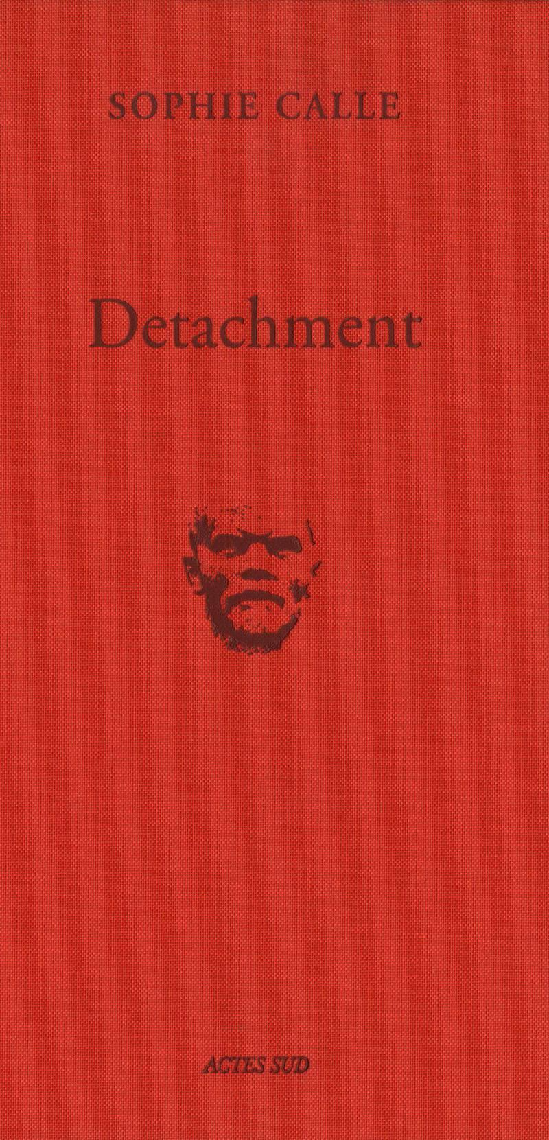 Sophie Calle. Detachment