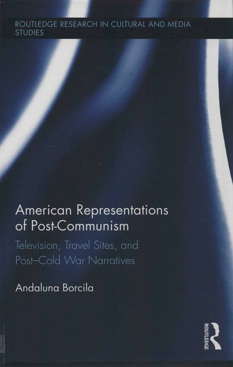 American Representations of Post-Communism: Television, Travel Sites, and Post-Cold War Narratives