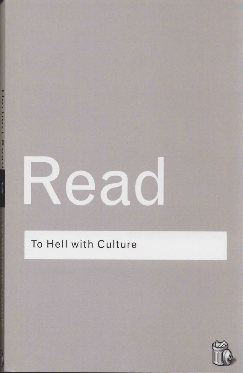 To Hell With Culture and Other Essays on Art and Society