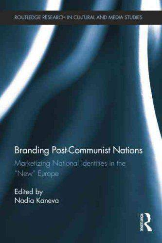 "Branding Post-Communist Nations: Marketizing National Identities in the ""New"" Europe"