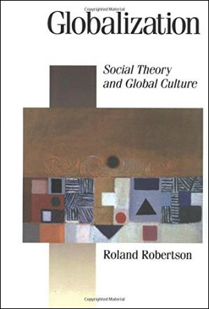 Globalization: Social Theory and Global Culture