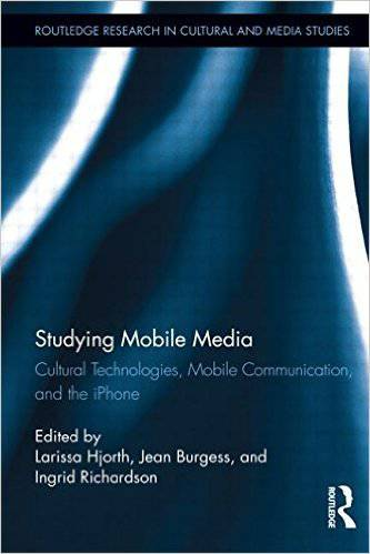 Studying Mobile Media: Cultural Technologies, Mobile Communication, and the iPhone