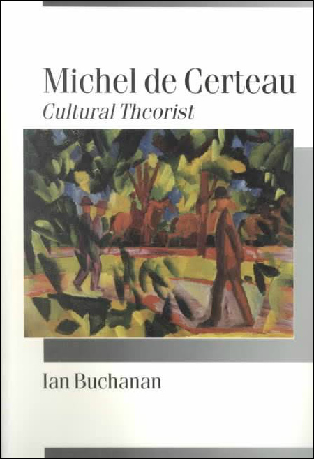 Michel de Certeau: Cultural Theorist