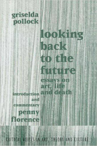 Looking Back to the Future. Essays on Art, Life and Death