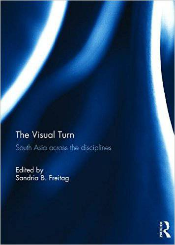 The Visual Turn: South Asia Across the Disciplines