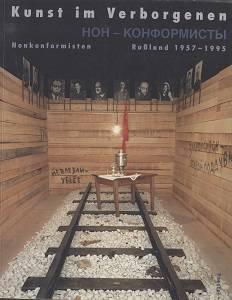 Kunst im Verborgenen. Nonkonformisten. Russland 1957–1995. Sammlung des Staatlichen Zarizino-Museums, Moskau