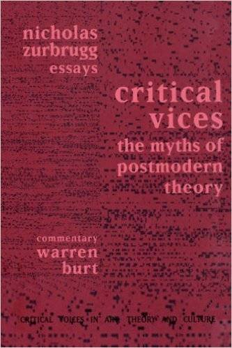 Critical Vices: Myths of Postmodern Theory