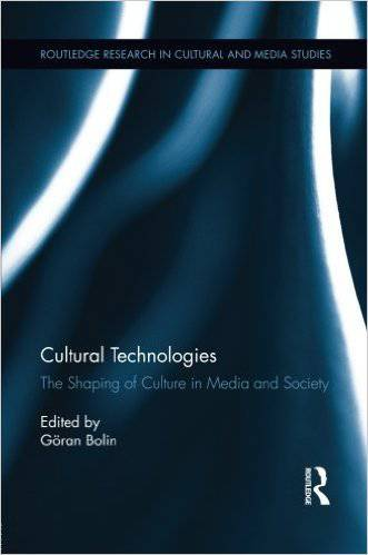 Cultural Technologies: The Shaping of Culture in Media and Society