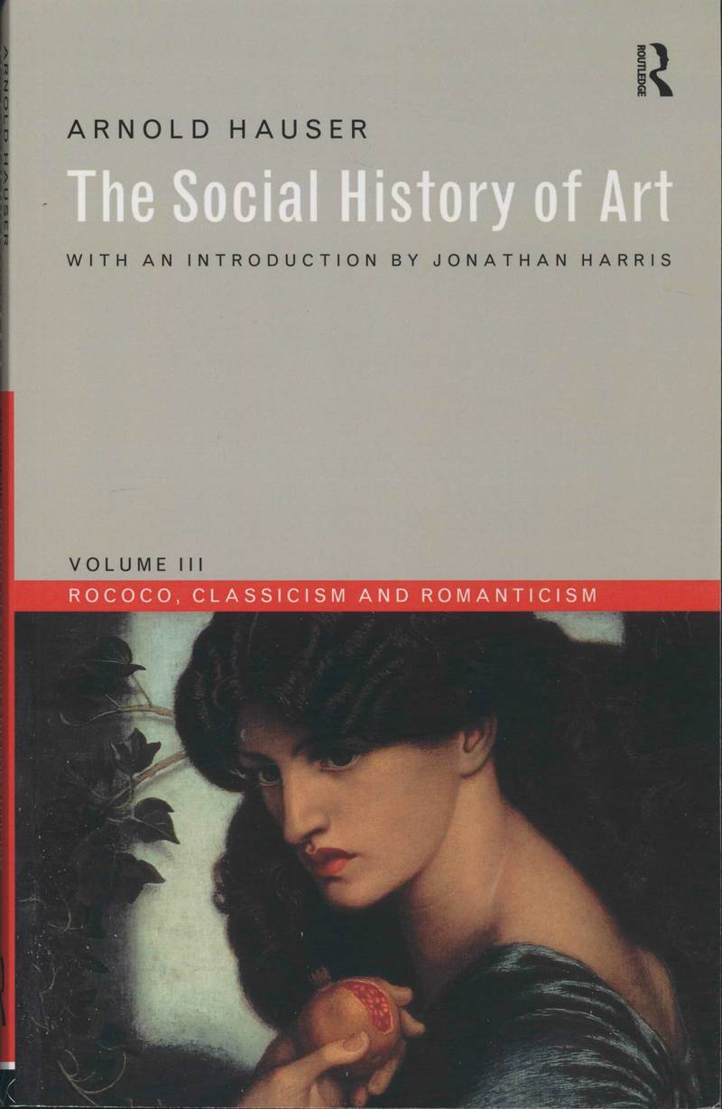 The Social History of Art. Vol. 3. Rococo, Classicism and Romanticism