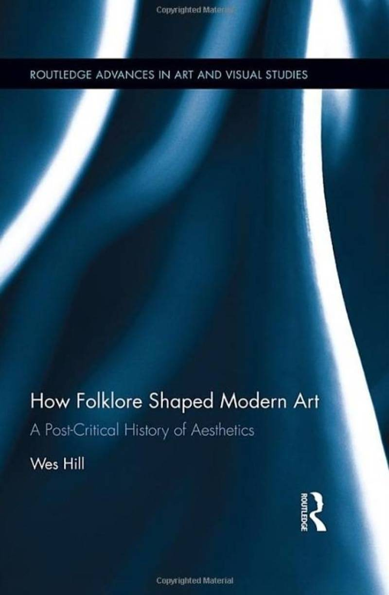 How Folklore Shaped Modern Art: A Post-Critical History of Aesthetics