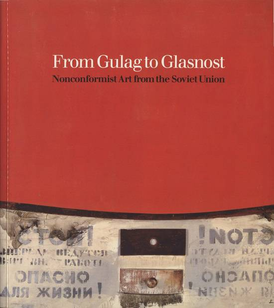From Gulag to Glasnost: Nonconformist Art from the Soviet Union