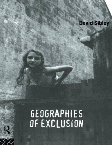 Geographies of Exclusion: Society and Difference in the West