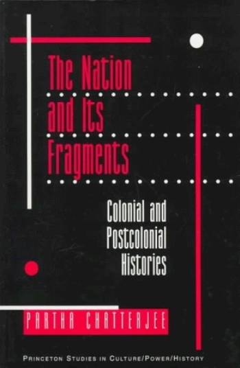 The Nation and Its Fragments: Colonial and Postcolonial Histories