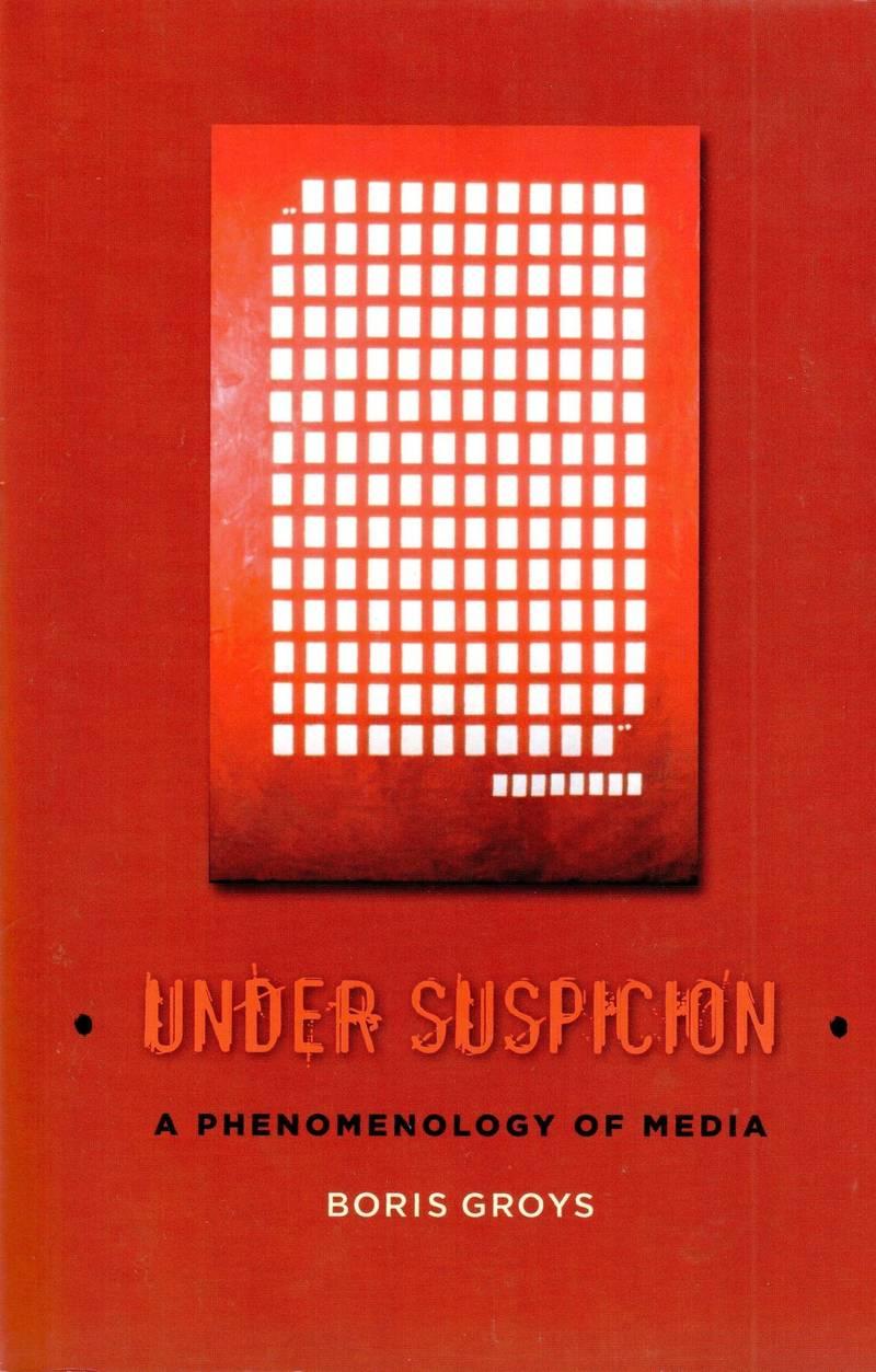 Under Suspicion: a Phenomenology of Media