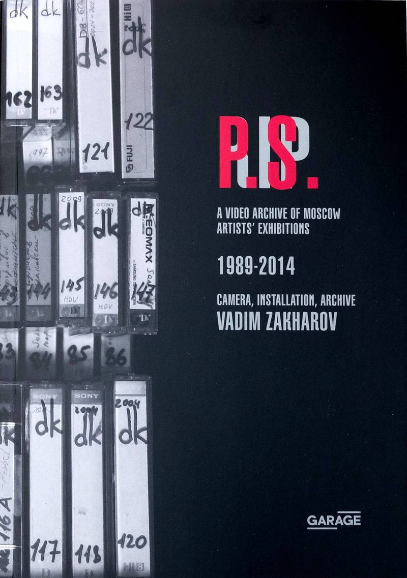 Postscript after RIP: A Video Archive of Moscow Artists' Exhibitions 1989–2014