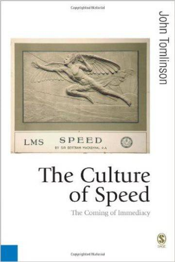 The Culture of Speed: the Coming of Immediacy