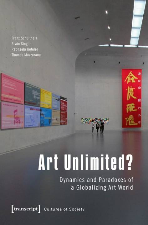 Art Unlimited?: Dynamics and Paradoxes of a Globalizing Art World