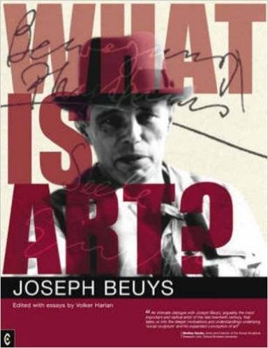 What Is Art? Conversation With Joseph Beuys