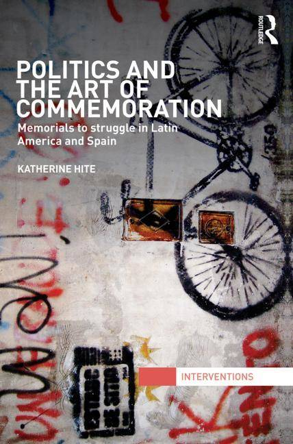 Politics and the Art of Commemoration: Memorials to Struggle in Latin America and Spain