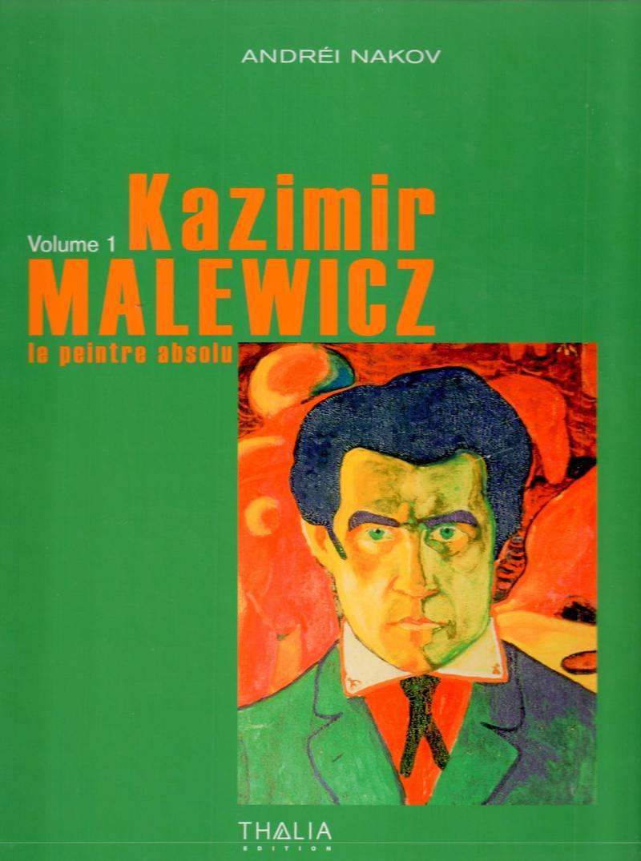 Kazimir Malewicz: Le Peintre Absolu. Volume 1