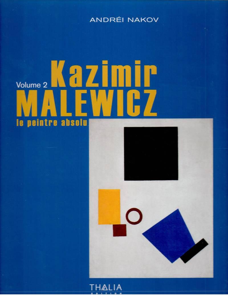 Kazimir Malewicz: Le Peintre Absolu. Volume 2