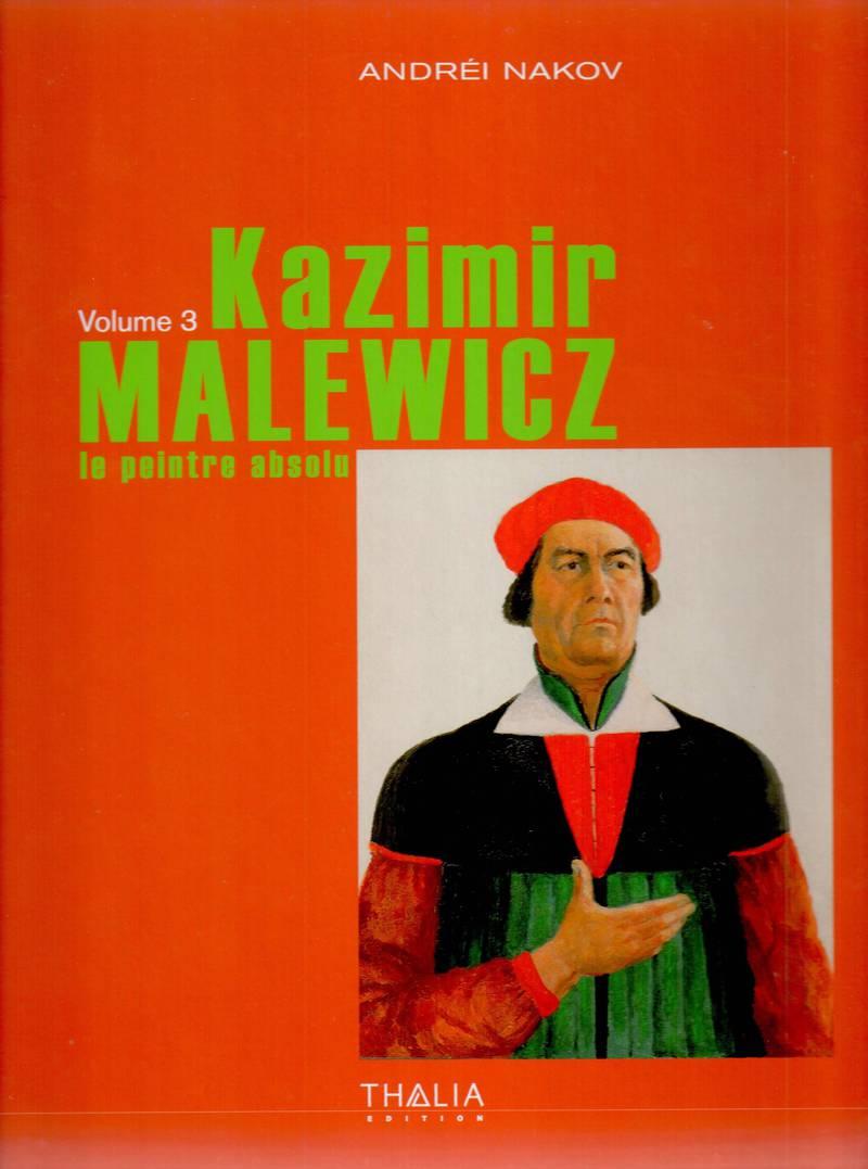 Kazimir Malewicz: Le Peintre Absolu. Volume 3