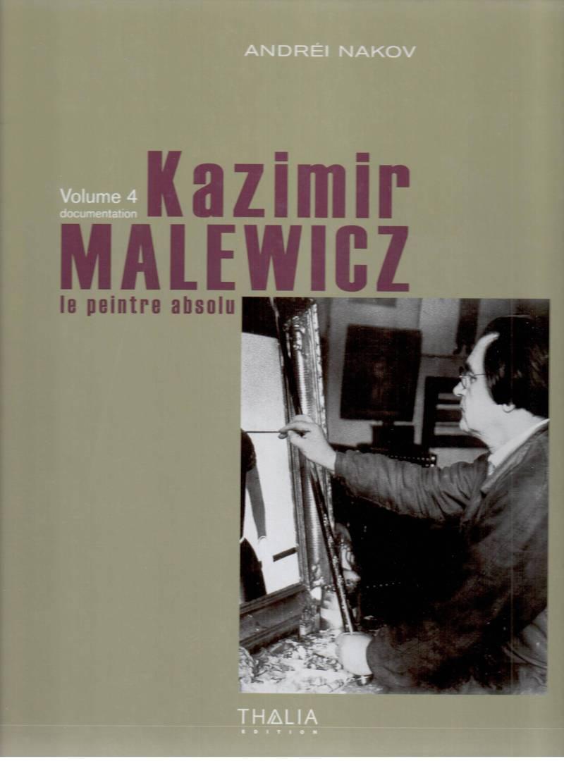 Kazimir Malewicz: Le Peintre Absolu. Volume 4