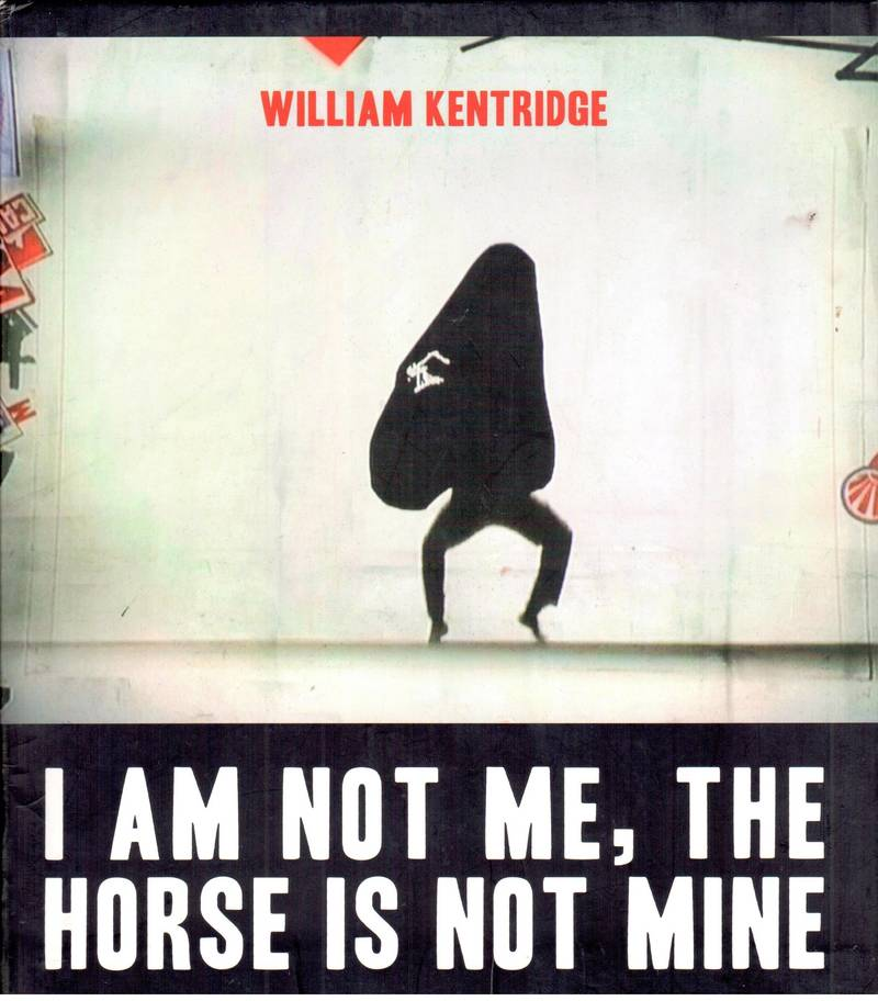 William Kentridge: I am not me, the horse is not mine
