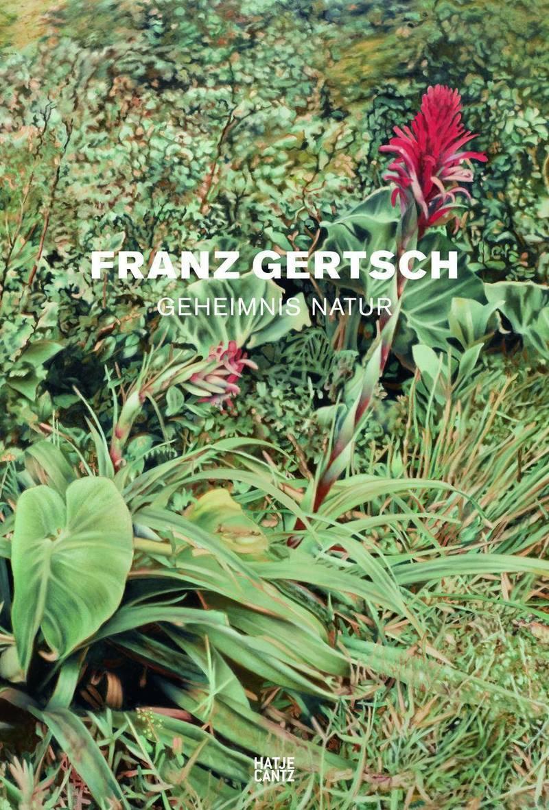 Franz Gertsch. Geheimnis Natur