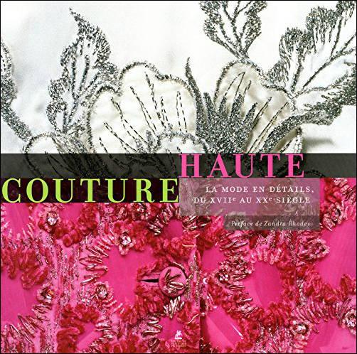Haute couture – La mode en details, du XVII au XX siecle