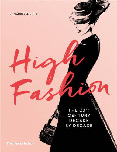 High Fashion: The 20th Century Decade by Decade