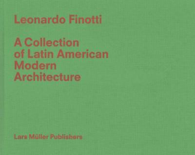 Leonardo Finotti: A Collection of Latin American Modern Architecture