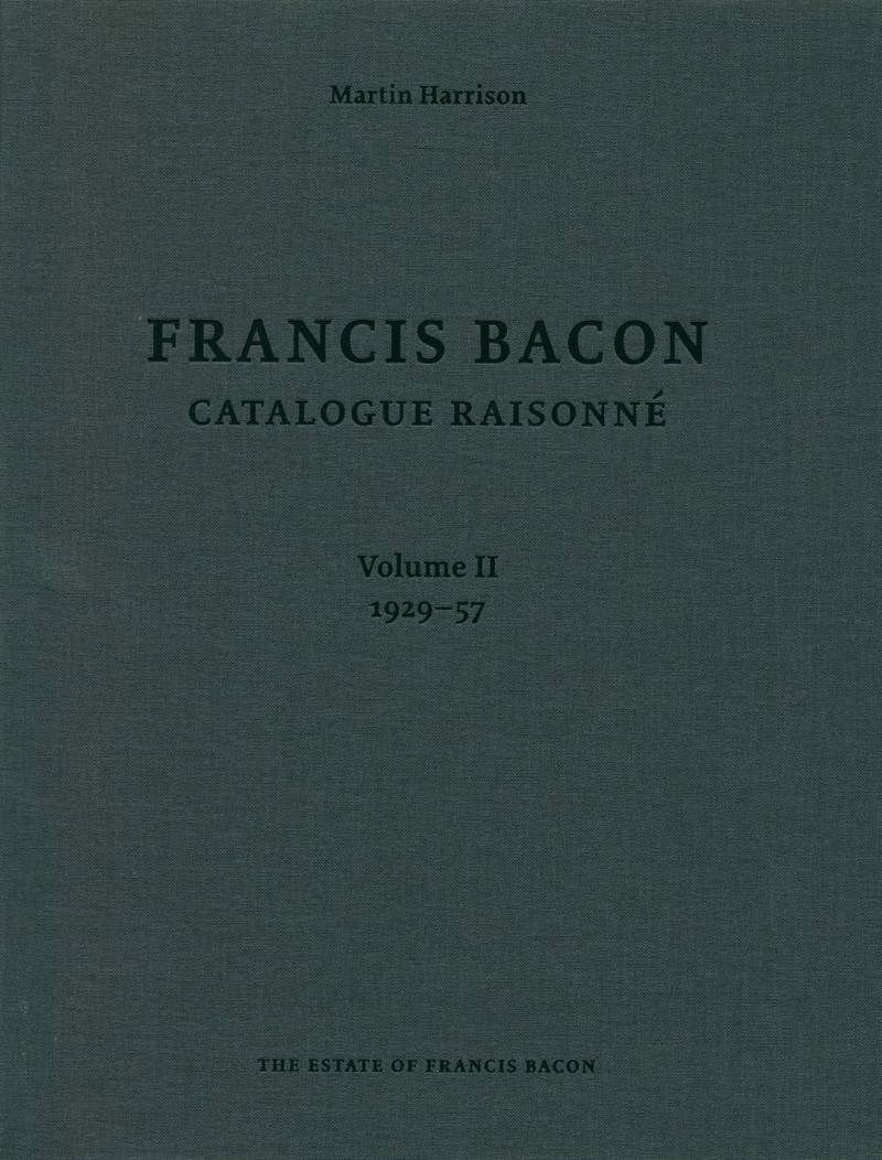 Francis Bacon: Catalogue Raisonne. Volume II. 1929-1957