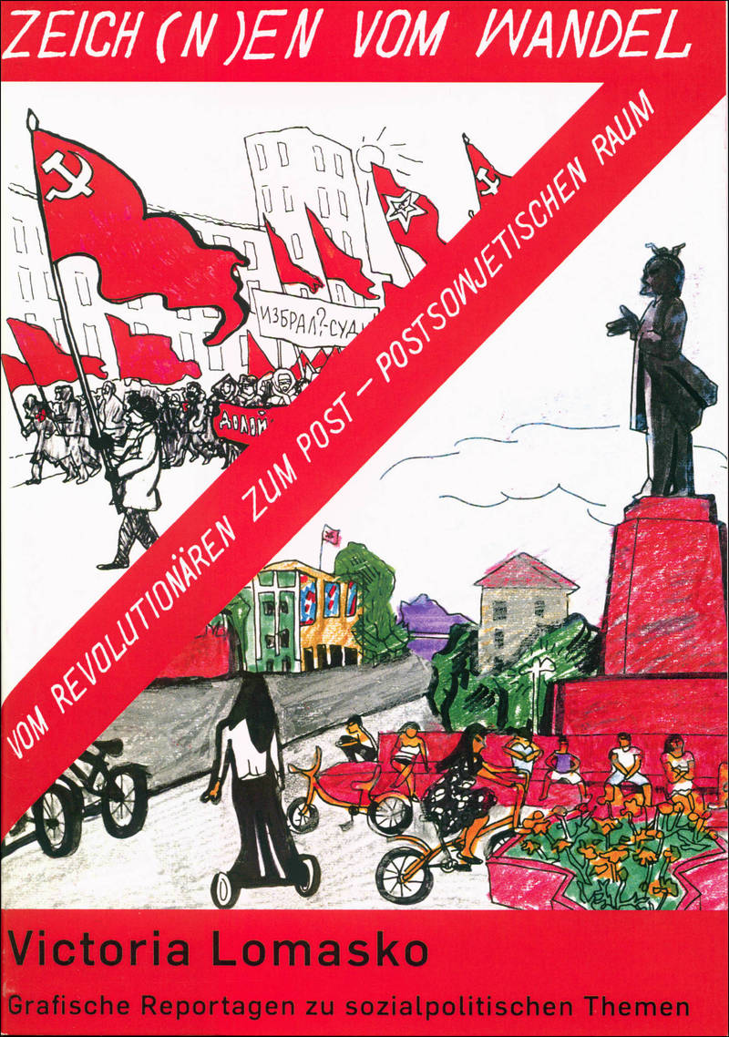 Zeich(n)en vom Wandel: Vom Revolutionaren Zum Post - Postsowjetischen Raum/ Знаки перемен: от революционного к постсоветскому пространству