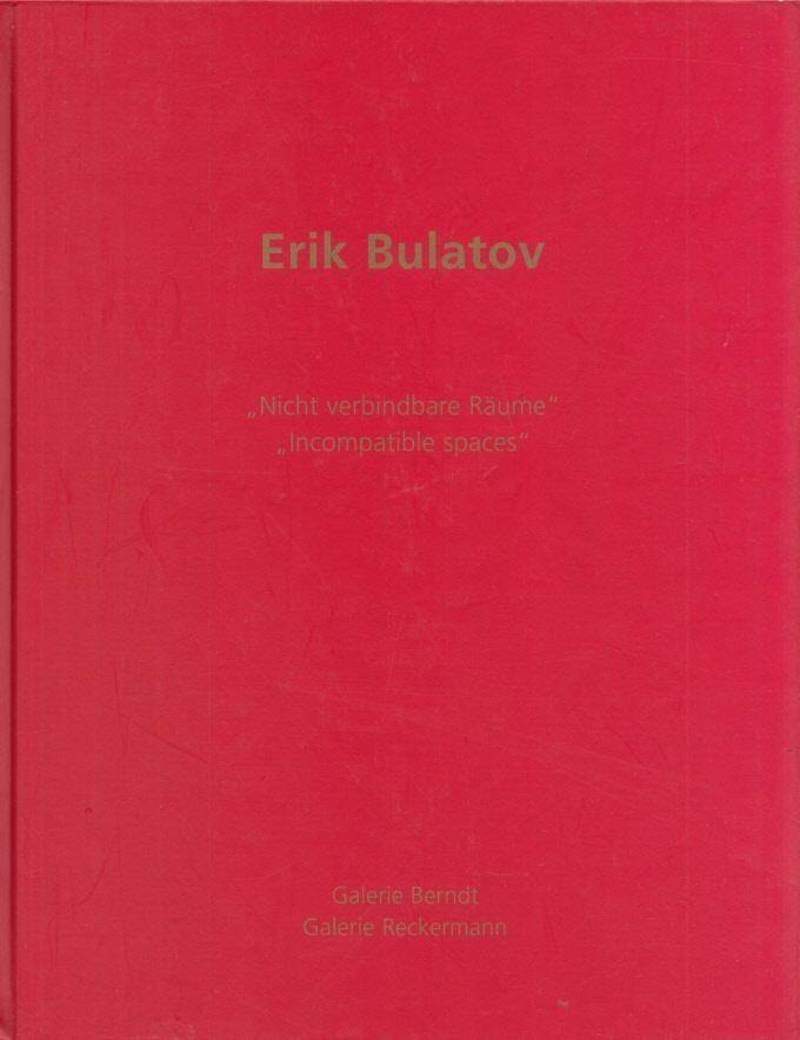 Erik Bulatov: Nicht Verbindbare Raume/ Incompatible Spaces